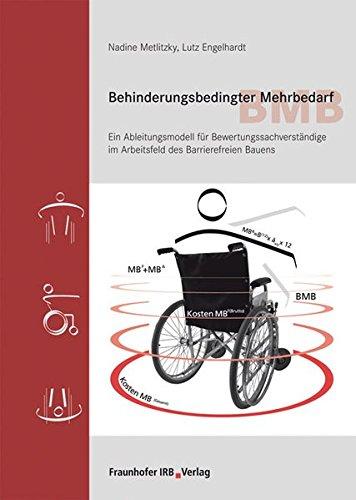 Behinderungsbedingter Mehrbedarf BMB.: Ein Ableitungsmodell für Bewertungssachverständige im Arbeitsfeld des Barrierefreien Bauens.