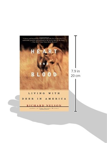 Heart And Blood Living With Deer In America Richard Nelson