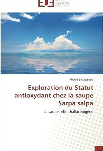 Livre gratuits Exploration du Statut antioxydant chez la saupe Sarpa salpa: La saupe: effet hallucinogène pdf
