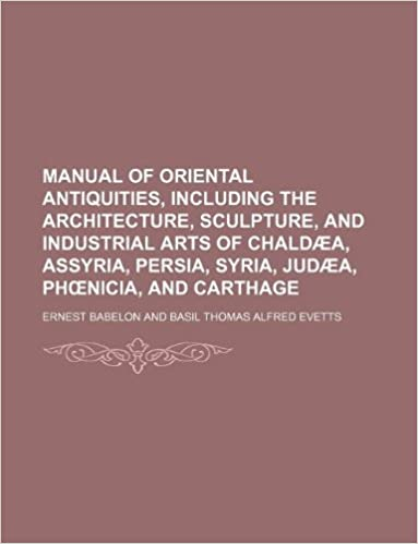 Manual of oriental antiquities, including the architecture,