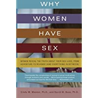 Why Women Have Sex: Women Reveal the Truth About Their Sex Lives, from Adventure to Revenge (and Everything in Between)