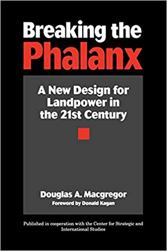 A New Design for Landpower in the 21st Century Breaking the Phalanx