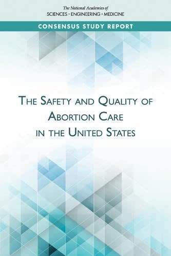 The Safety and Quality of Abortion Care in the United States (Consensus Study Report)