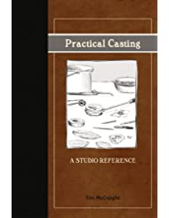 Practical Casting: A Studio Reference, Revised Edition