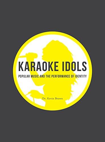 Karaoke Idols: Popular Music and the Performance of Identity ()