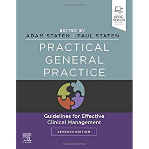Practical General Practice: Guidelines for Effective Clinical Management, 7e Paperback – 2 Aug. 2019