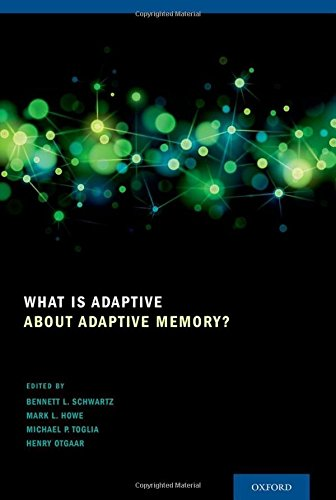 What Is Adaptive about Adaptive Memory? by Oxford University Press