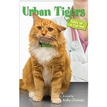 Urban Tigers, Tales of a Cat Vet