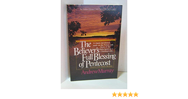 Image result for Free pics of Dr Murray's 'The Believer's Full Blessing of Pentecost'