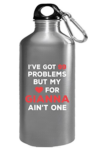 Gianna One Light (I've Got 99 Problems But My Love For Gianna Ain't One - Water Bottle)