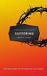A Christian's Pocket Guide to Suffering: How God Shapes Us through Pain and Tragedy