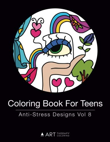 Read Online Coloring Book For Teens: Anti-Stress Designs Vol 8 (Coloring Books For Teens) (Volume 8) pdf