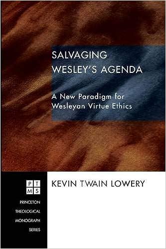Salvaging Wesleys Agenda: A New Paradigm for Wesleyan ...