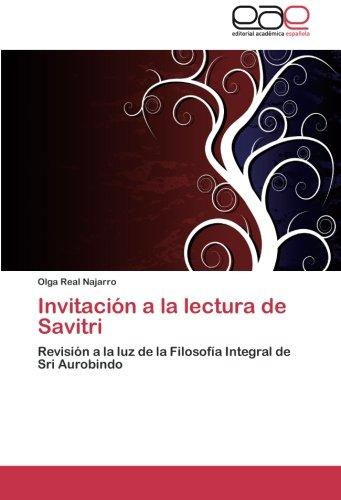 Invitación a la lectura de Savitri: Revisión a la luz de la ...