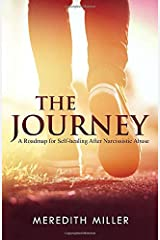 The Journey: A Roadmap for Self-healing After Narcissistic Abuse Paperback