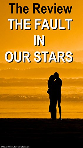 THE FAULT IN OUR STARS by John Green: The Review
