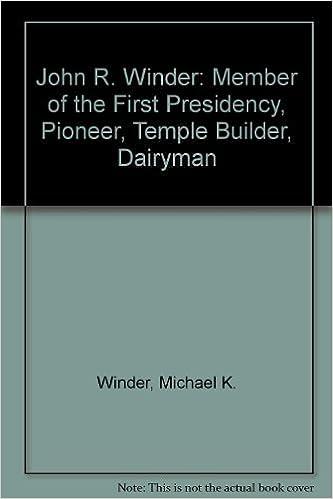 Book John R. Winder: Member of the First Presidency, Pioneer, Temple Builder, Dairyman