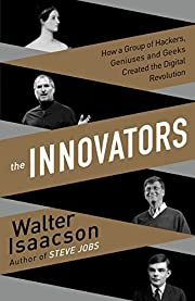 The Innovators: How a Group of Inventors,…