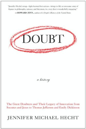 Doubt: A History: The Great Doubters and Their Legacy of Innovation from Socrates and Jesus to Thomas Jefferson and Emily Dickinson cover