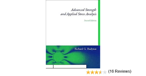 Advanced strength and applied stress analysis richard g budynas advanced strength and applied stress analysis richard g budynas 9780070089853 amazon books fandeluxe Choice Image