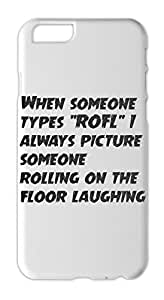 "When someone types """"ROFL"""" I always picture someone Iphone 6 plastic case"