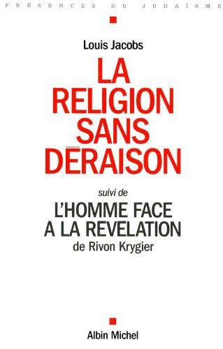 La Religion Sans Deraison: Suivi de l'Homme Face À La Révélation de Rivon Krygier (Collections Spiritualites) (French Edition)