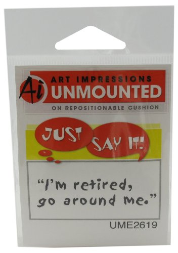 Art Impressions I?m Retired Rubber Stamp (Retired Rubber)