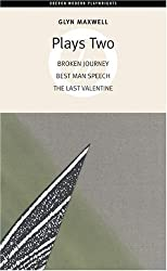 Plays Two: WITH Broken Journey AND Best Man Speech AND The Last Valentine (Oberon Modern Playwrights)