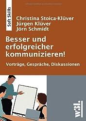 Besser und erfolgreicher kommunizieren!: Vorträge, Gespräche, Diskussionen