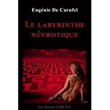 Le labyrinthe névrotique (French Edition)