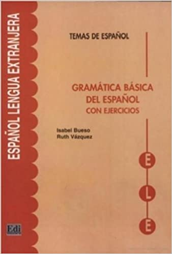 Book Gramatica Basica Del Espanol: With Exercises (Temas De Espanol / Spanish Subjects) by Isabel Bueso (2001-11-21)