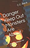 Danger Keep Out Monsters Are About: Spooky poems for children