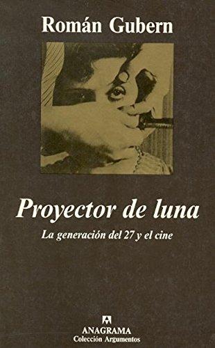 Proyector de luna (Argumentos) Tapa blanda – 1 sep 1999 Román Gubern Editorial Anagrama S.A. 8433905821 CDL_2-3_0000925