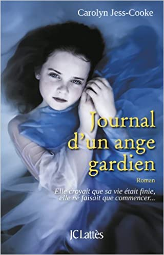 Carolyn Jess-Cooke - Journal d'un ange gardien sur Bookys