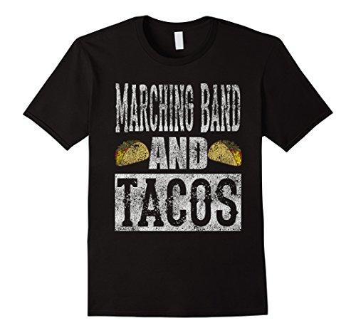 Mens Marching Band and Tacos Funny Distressed T-Shirt Medium (Medium T-shirt Band)