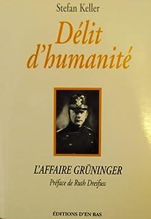 Délit d'humanité : l'affaire Gruninger, Keller, Stefan