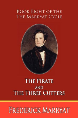 Read Online The Pirate and the Three Cutters (Book Eight of the Marryat Cycle) PDF