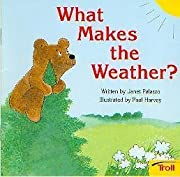 What Makes the Weather? by Janet Palazzo…