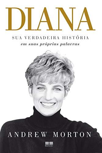 Diana: Sua verdadeira história em suas próprias palavras
