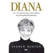 Diana: Sua verdadeira história em suas próprias palavras (Portuguese Edition)