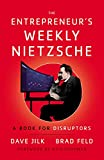 Amazon.com: The Entrepreneur's Weekly Nietzsche: A Book for Disruptors eBook: Jilk, Dave, Feld, Brad: Kindle Store