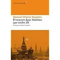 Maestro Juan Martinez Que Estaba: 17 (Libros del