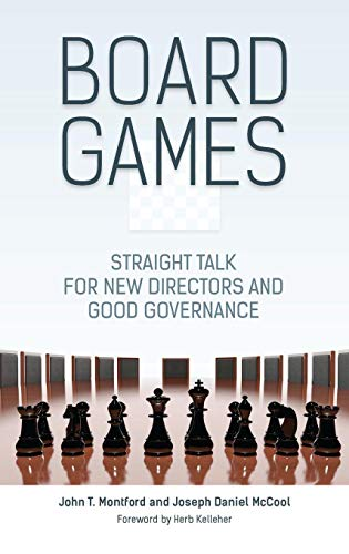 Board Games: Straight Talk for New Directors and Good Governance (Board Games Leadership)