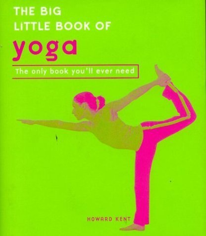 The Big Little Book of Yoga: The Only Book You'll Ever Need Hardcover – March 25, 2004 PDF