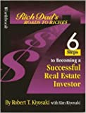 Workbook: Rich Dad's Road to Riches: 6 Steps to Becoming a Successful Real Estate Investor