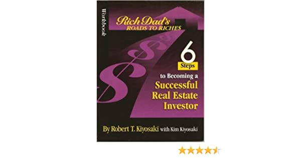 Workbook: Rich Dad's Road to Riches: 6 Steps to Becoming a ...