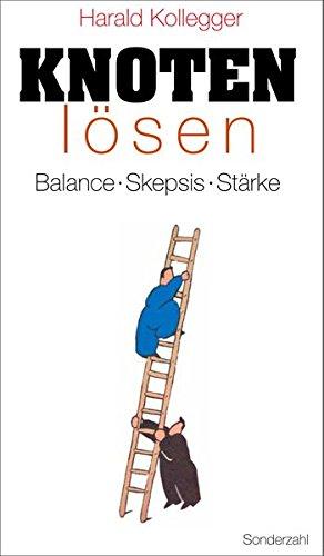 Knoten lösen: Balance – Skepsis – Stärke