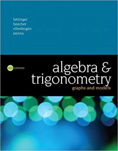 Algebra and Trigonometry: Graphs and Models (6th Edition): Marvin L ...
