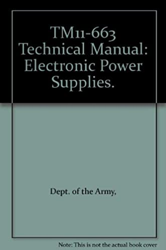 dept of the army technical manual tm 11 663 electronic power rh amazon com army logsa electronic technical manuals army electronic technical manuals online