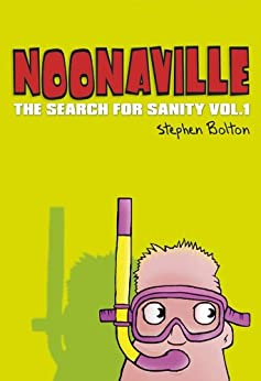 Noonaville: The Search for Sanity by [Bolton, Stephen]